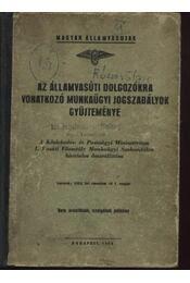 Az államvasúti dolgozókra vonatkozó munkaügyi jogszabályok gyűjteménye - Régikönyvek