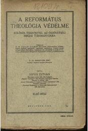 A református theológia védelme - I. kötet - Régikönyvek