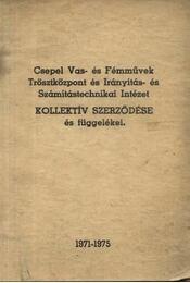 Csepel Vas- és Fémművek Trösztközpont és Irányítás- és Számítástechnikai Intézet Kollektív Szerződése és függelékei - Régikönyvek