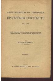 A H. M. Vásárhelyi ref. templomok építésének története 1714-1914 - Régikönyvek