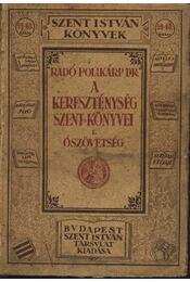 A kereszténység szent könyvei I. kötet - Ószövetség - Régikönyvek