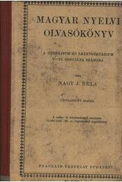 Magyar nyelvi olvasókönyv a gimnázium és leánygimnázium V-VI osztálya számára - Régikönyvek