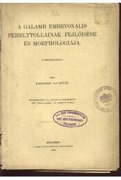 A galamb embryonalis pehelytollainak fejlődése és morphologiája - Régikönyvek