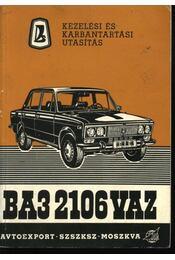 BA3-2106 VAZ típusú személygépkocsi kezelési és karbantatási utasítása - Régikönyvek