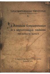 A Forradalmi Kormányzótanács és a népbiztosságok rendeletei 1919 március 21-április 9. - Régikönyvek