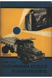 A gépjárművek kötelező felülvizsgálatáról - Régikönyvek