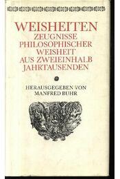 Weisheiten zeugnisse philosophischer Weisheit aus  zweieinhalb Jahrtausenden - Régikönyvek