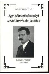 Egy hódmezővásárhelyi szociáldemokrata politikus - Régikönyvek