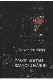 atirni - Orvos voltam...Szamosújváron - Régikönyvek
