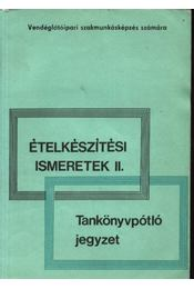 Ételkészítési ismeretek II. - Régikönyvek