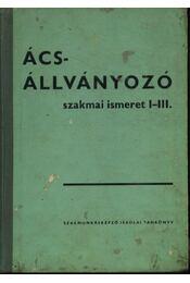 Ács- állványozó szakmai ismeret I-III. - Régikönyvek