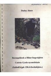Barangolások a Bihar-hegységben Czárán Gyula nyomdokain - Régikönyvek