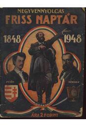 Negyvennyolcas friss naptár 1848-1948 - Régikönyvek