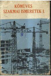 Kőműves szakmai ismeretek I. - Régikönyvek