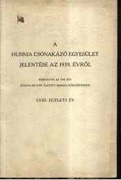A Hunnia Csónakázó Egyesület jelentése 1939. évről - Régikönyvek