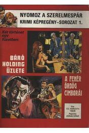 Báró Holding üzlete / A fehér ördög cimborái - Régikönyvek