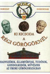 Ki kicsoda az régi görögöknél - Régikönyvek