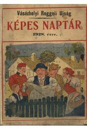 Vásárhelyi Reggeli Ujság Képes Naptára 1928. - Régikönyvek