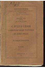 C. Julius Caesar commentariusainak folytatásai és asinius pollio. - Régikönyvek