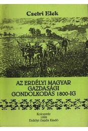 atirni - Az erdélyi magyar gazdasági gondolkodás 1800-ig - Régikönyvek