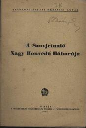 A Szovjetunió Nagy Honvédő Háborúja - Régikönyvek