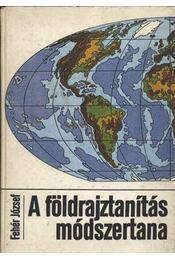 A földrajztanítás módszertana (dedikált) - Régikönyvek