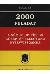 2000 Feladat a német B típusú közép- és felsőfokú nyelvvizsgákra - Régikönyvek