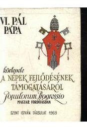 VI. Pál pápa körlevele a népek fejlődésének támogatásáról - Régikönyvek