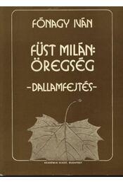 Füst Milán: Öregség - Régikönyvek