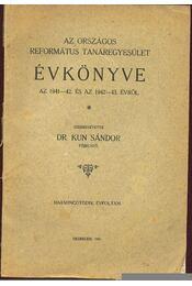 Az országos református tanáregyesület évkönyve az 1941-42. és az 1942-43. évről - Régikönyvek