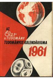 Az Élet és Tudomány tudományos kalendáriuma 1961 - Régikönyvek
