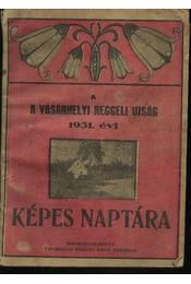 A Vásárhelyi Reggeli Újság 1931. évi Képes Naptára - Régikönyvek