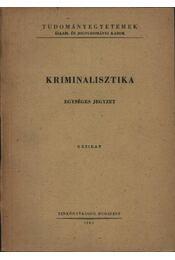 Kriminalisztika (egységes jegyzet) - Régikönyvek