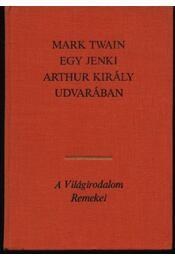 Egy Jenki Artúr király urvarában - Régikönyvek