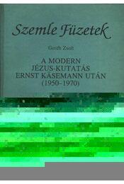 A modern jézus-kutatás Ernst Käsemann után (1950-1970) - Régikönyvek