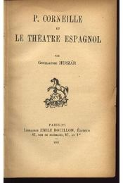 P. Corneille et Le Théatre Espagnol - Régikönyvek