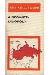 Mit kell tudni a Szovjetunióról? - Régikönyvek