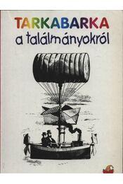 Tarkabarka a találmányokról - Régikönyvek