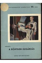 A röntgen-sugárzás - Régikönyvek