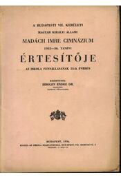 A budapesti VII. kerületi Magyar Királyi Állami Madách Imre Gimnázium 1935-36. tanévi értesítője - Régikönyvek