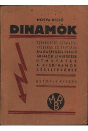 Dinamók szerkezete, szerelése, kezelése és javítása, magasfeszültségű áramok ismertetése - Régikönyvek