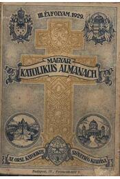 Magyar katolikus almanach III. évfolyam 1929. - Régikönyvek