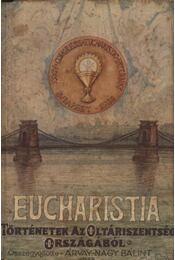 Az Eucharistia: áldozat, eledel, útravaló - Régikönyvek