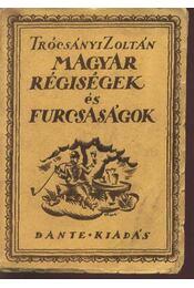 Magyar régiségek és furcsaságok - Régikönyvek