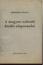 A magyar-szlovák kérdés alapvonalai - Régikönyvek