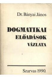 Dogmatikai előadások vázlata - Régikönyvek