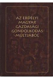 atirni - Az erdélyi magyar gazdasági gondolkodás múltjából (XIX-XX. század) - Régikönyvek