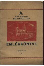 Az első debreceni bélyegkiállítás emlékkönyve - Régikönyvek