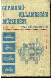 Gépjárművillamossági műszerész szakmai ismeret III. - Régikönyvek