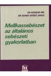 Mellkassebészet az általános sebészeti gyakorlatban - Régikönyvek